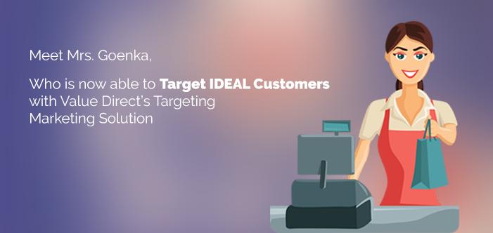 Mrs. Goenka targeting IDEAL customers